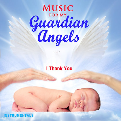 Music for My Guardian Angels
