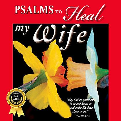 Psalms to Heal my Wife
