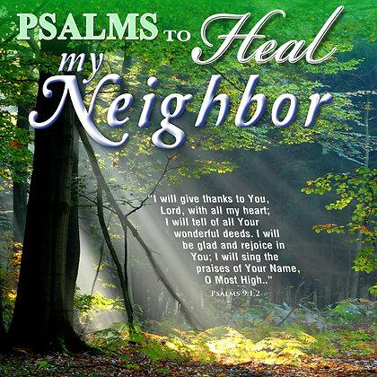 Psalms to Heal my Neighbor