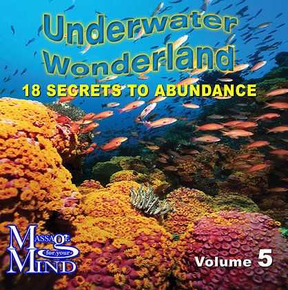 Underwater Wonderland - 18 secrets to abundance