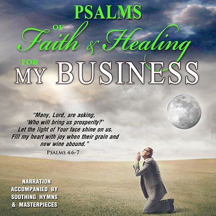 Psalms of Faith & Healing for My Business
