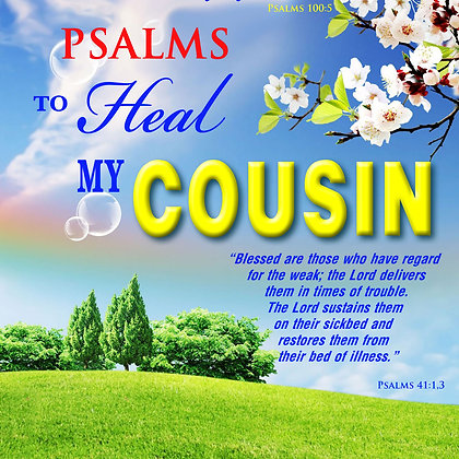 Psalms to Heal my Cousin