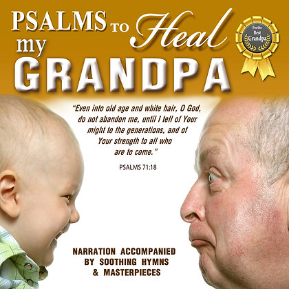 Psalms to Heal my Grandpa