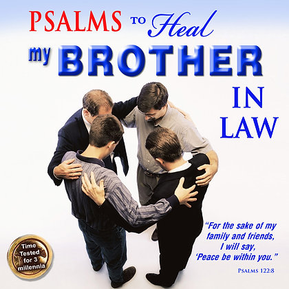 Psalms to Heal my Brother in Law