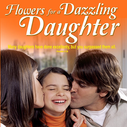 Flowers for a Dazzling Daughter