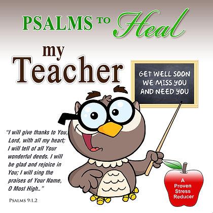 Psalms to Heal my Teacher