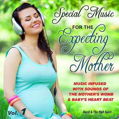 Special Music for the Expecting Mother Vol. 1