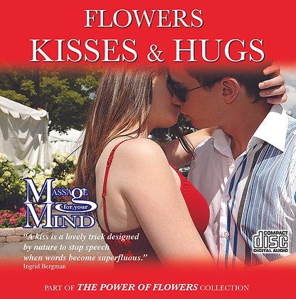 Flowers Kisses & Hugs