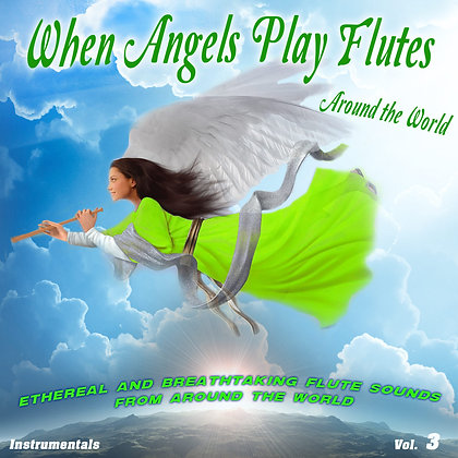 When Angels Play Flutes, Vol. 3