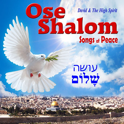 Ose Shalom Songs of Peace