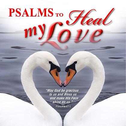 Psalms to Heal my Love
