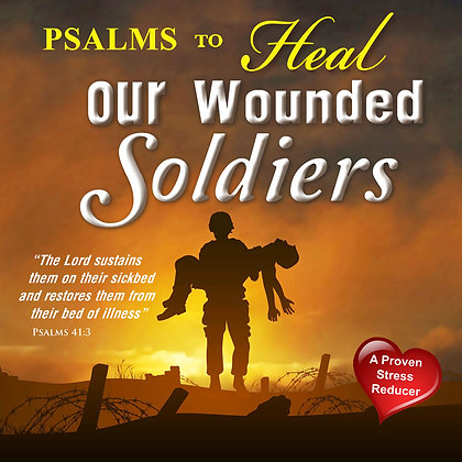 Psalms to Heal Our Wounded Soldiers