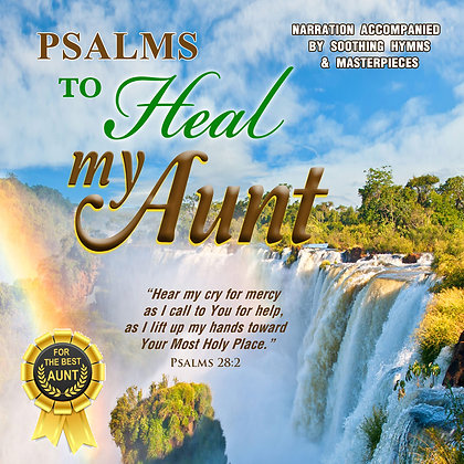 Psalms to Heal my Aunt