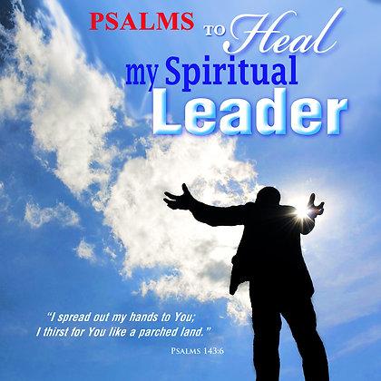 Psalms to Heal my Spiritual Leader