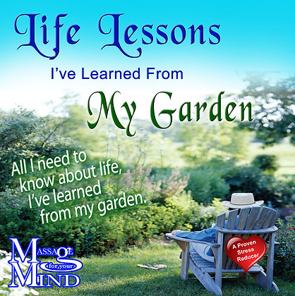 Life Lessons I've Learned from my Garden