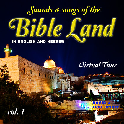 Sounds & songs of the Bible Land, Vol. 1