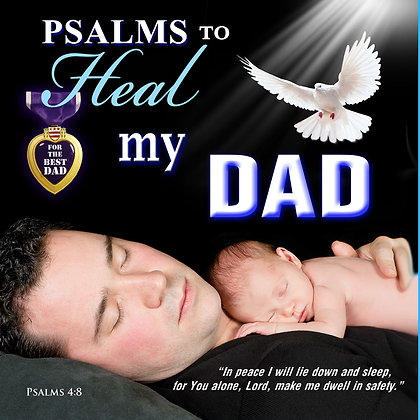 Psalms to Heal my Dad
