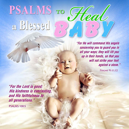 Psalms to Heal a Blessed baby