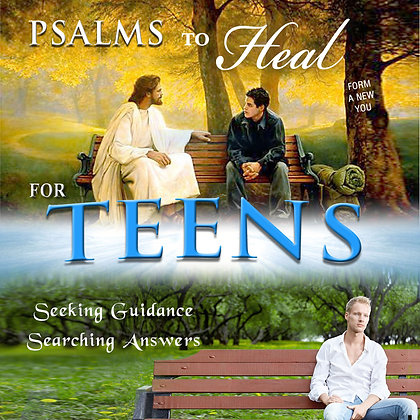 Psalms to Heal for Teens
