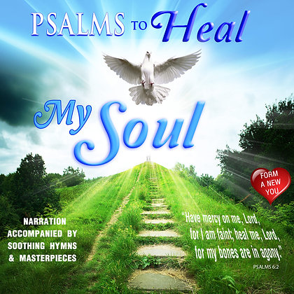 Psalms to Heal my Soul