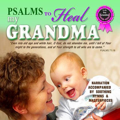 Psalms to Heal my Grandma