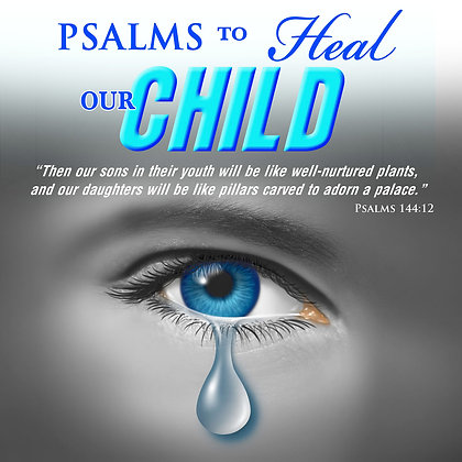 Psalms to Heal Our Child