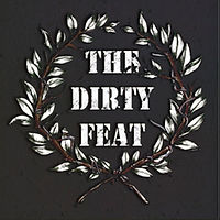 The dirty feat