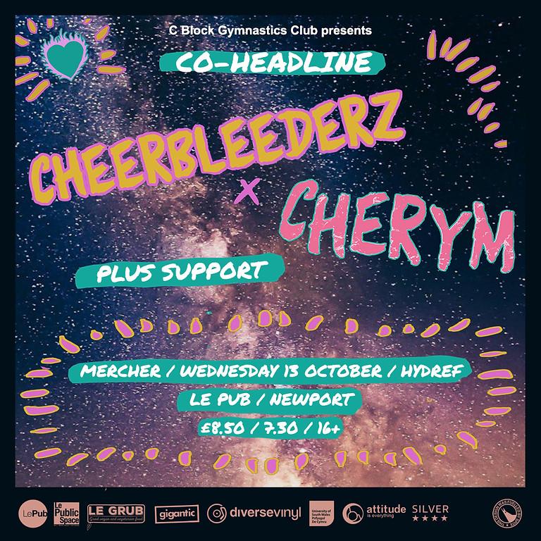 Cheerbleederz & Cherym Co-headline