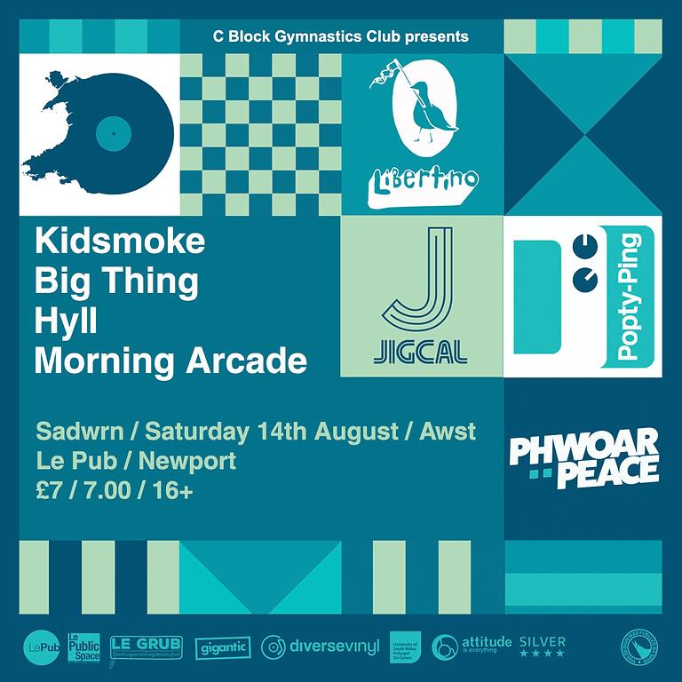 Kidsmoke, Big Thing, Hyll & Morning Arcade
