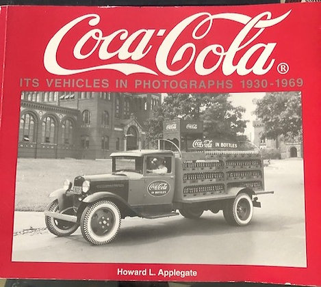 Coca-Cola, Its Vehicles in Photographs  1930-1969