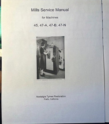 Mills Service Manual- 45, 47-A, 47-B, 47-N  sent in PDF format