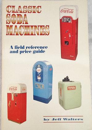 Classic Soda Machines 1st Edition  Jeff Walters