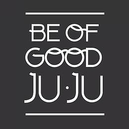 Be good of ju ju.jpg
