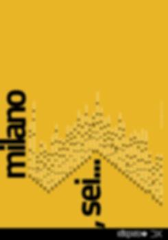 MILANO, SEI... (2015) Manifesto selezionato per la mostra Pre-visioni per Milano