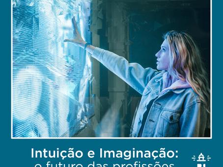 Intuição e Imaginação: o futuro das profissões