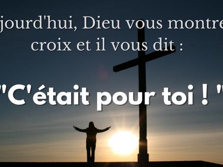 LA CROIX ... C'ÉTAIT POUR TOI