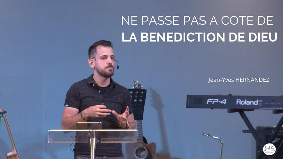 NE PASSE PAS A COTE DE LA BENEDICTION DE DIEU - Jean Yves HERNANDEZ