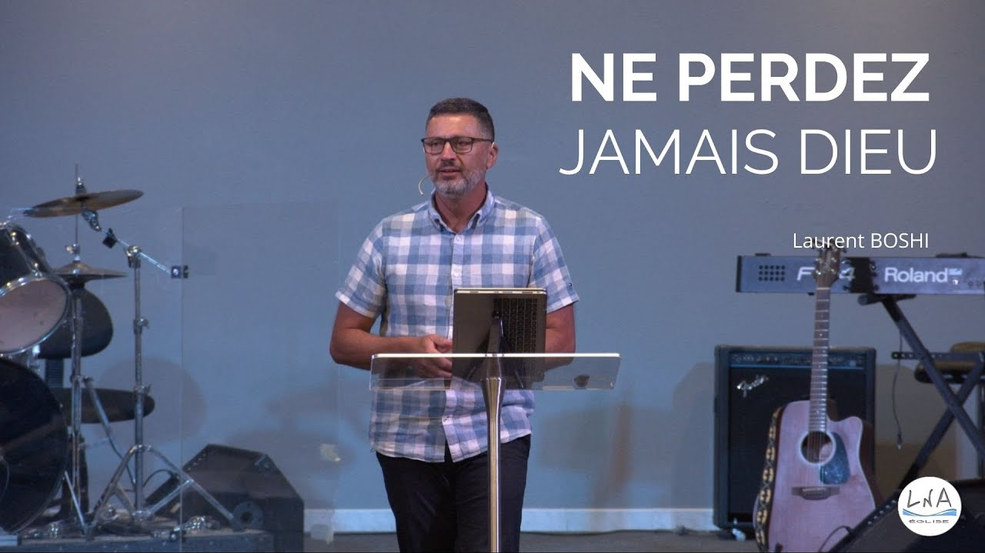 NE PERDEZ JAMAIS DIEU - Laurent BOSHI