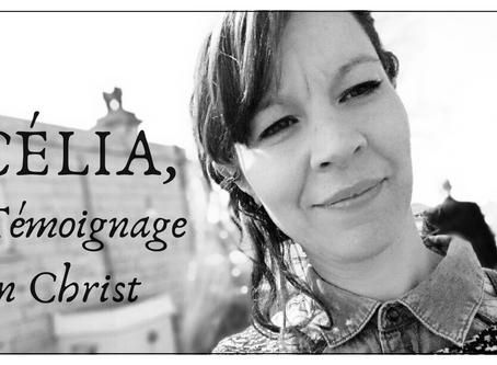 CÉLIA, TÉMOIGNAGE EN CHRIST