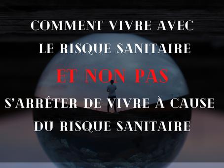 COMMENT VIVRE AVEC LE RISQUE SANITAIRE ?