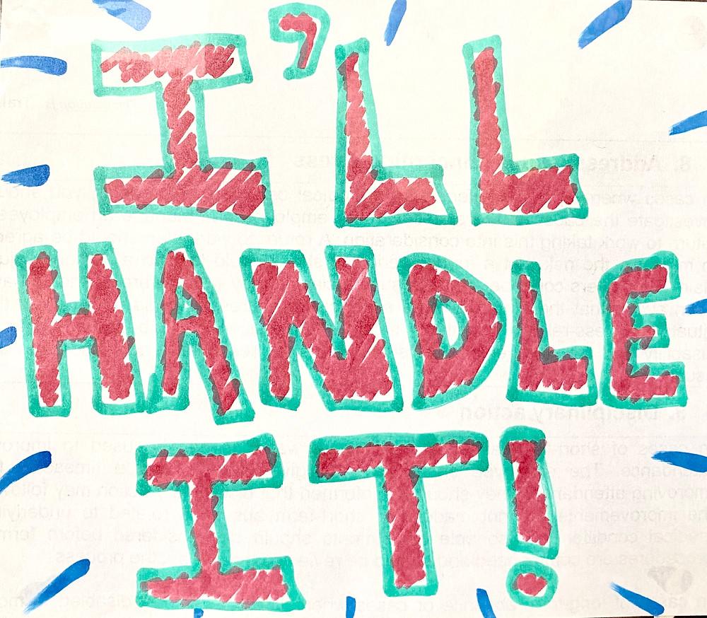 I'll Handle It!