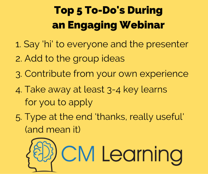 What to look out for from an engaging webinar - top 5 things to do during an engaging webinar - CM Learning - what to look for from your online learning