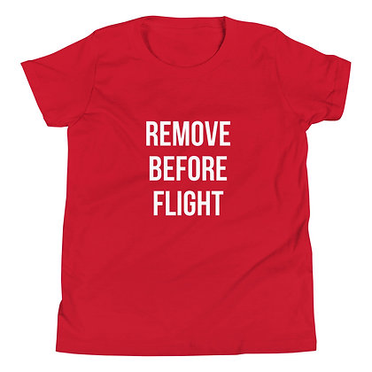 REMOVE BEFORE FLIGHT Youth Short Sleeve T-Shirt