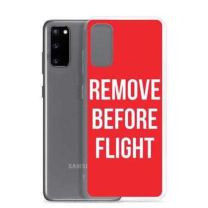 REMOVE BEFORE FLIGHT Samsung Case