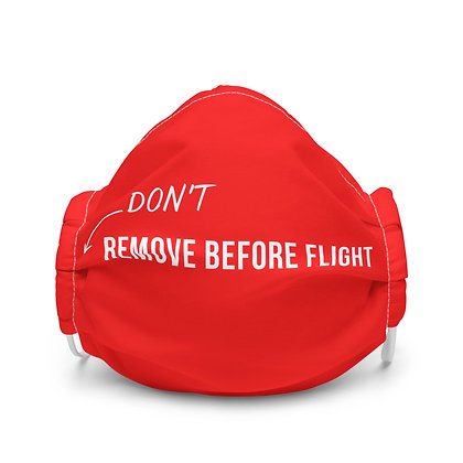 (DON'T) REMOVE BEFORE FLIGHT Face mask