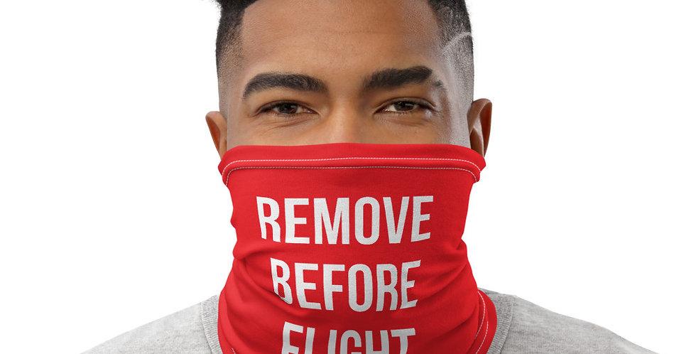 REMOVE BEFORE FLIGHT Neck Gaiter