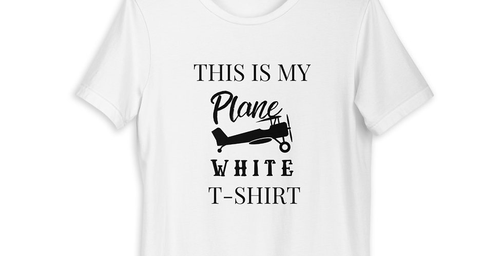 This is My Plane White Short-Sleeve Unisex T-Shirt