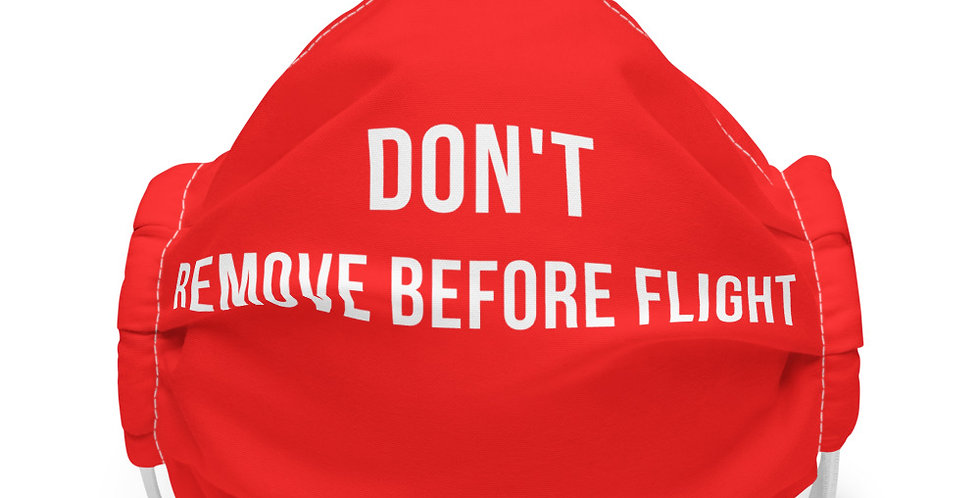 DON'T REMOVE BEFORE FLIGHT Face mask