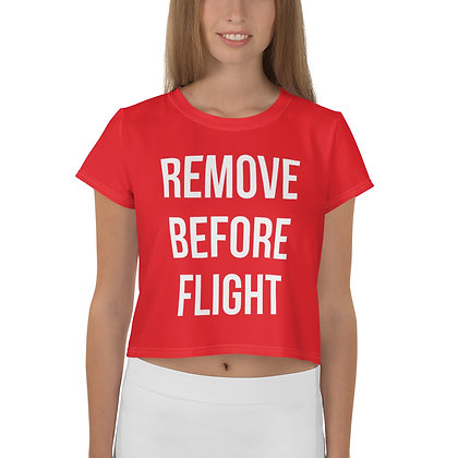 REMOVE BEFORE FLIGHT All-Over Print Crop Tee