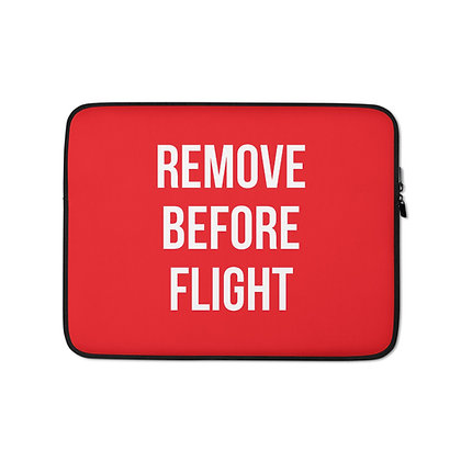 REMOVE BEFORE FLIGHT Laptop Sleeve